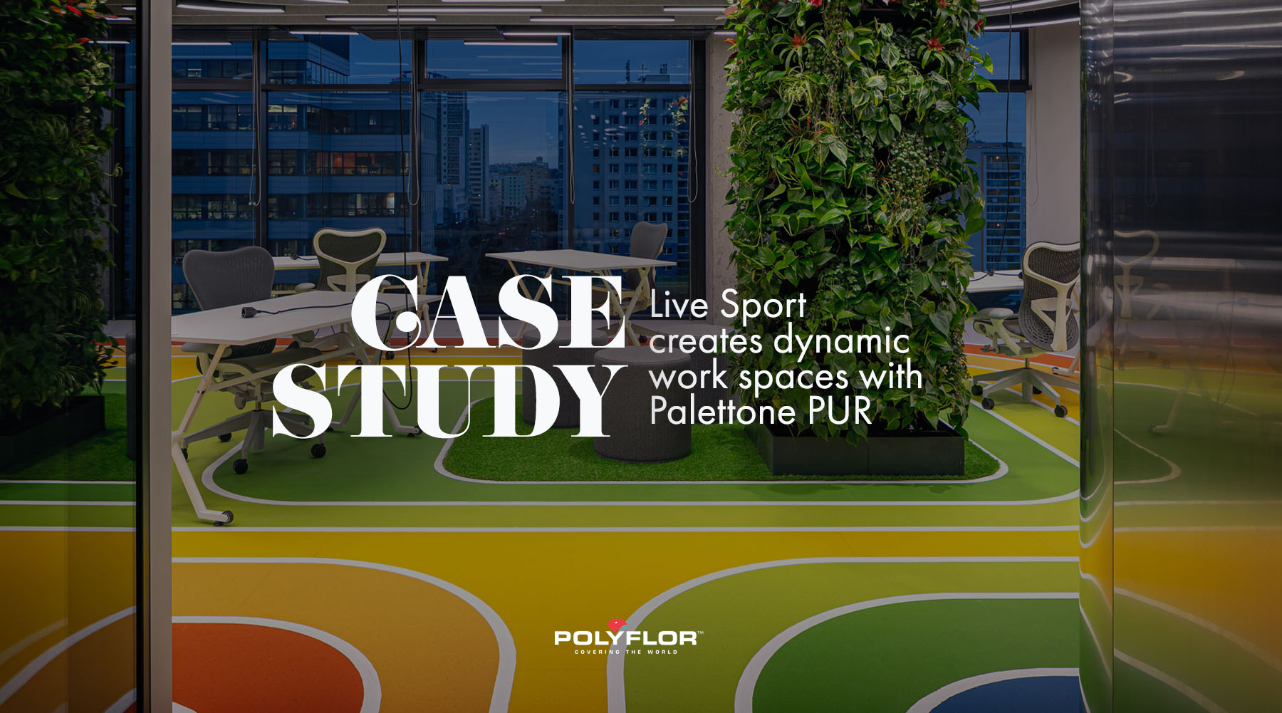 CASE STUDY: LIVE SPORT & ITS DYNAMIC WORK SPACE WITH PALETTONE PUR.
